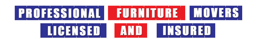 Professional Furniture Movers Licensed and Insured